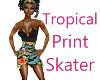 Tropical Print Skater