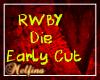 RWBY- Die (Early Cut )