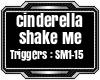 Cinderella -Shake Me