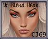 CJ69 Blia NoBlend Head