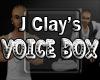 J Clay's VoiceBox