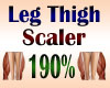Leg Thigh Scaler 190%