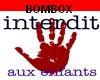Bombox interdit