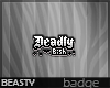 .Deadly [MADE]