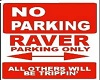 ravers only parking sign