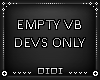 !D! Empty Devs Only