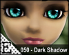 [E] 050 Dark Shadow