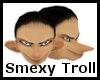 Smexy Troll Head