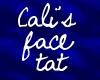 Cali's face tat.