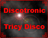 Tricy Disco