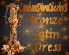 BRONZE SATIN CRUSH DRESS