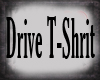 Drive T-Shrit