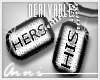 {A} F | HisHers Dogtags