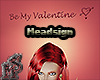 Be My Valentine HeadSign