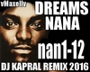 NANA - Dreams 2016 remix