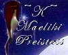 ~K~ Preistess Of Mealiki