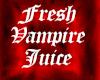 Fresh vampire juice