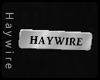 :Haywire Name Tag