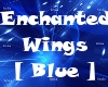 Enchanted Wings [Blue]