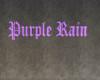 Purple Rain Mesh Sign