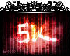 [B] 5k Support