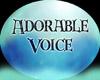 Adorable Voice