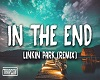 LinkinPark the end Remix