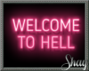 Welcome to Hell Neon Pnk