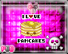 {B} I Love Pancakes