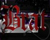 Brat Sign - Red