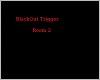 BlackOut Trigger Room  2