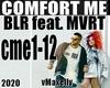 BLR ft. MVRT- Comfort Me