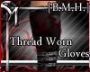 [B.M.H.] Thread Worn