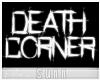 S: Death corner REQ