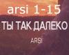 ARSI - Ty Tak Daleko