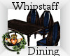 ~QI~ Whipstaff Dining