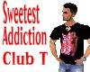 SweetestAddiction Club T