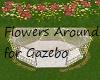 Flowers Around Gazebo