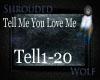 ~TellMeYouLoveMe~