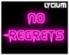 » No Regrets Neon Sign