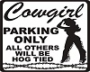Cowgirl Parking Only
