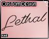 Lethal Custom Tattoo