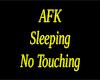 AFK Sleeping Sign