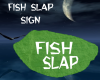 Fish Slap Sign