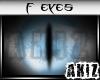 ]Akiz[ Evil BL Eyes F