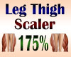 Leg Thigh Scaler 175%