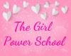The Girl Power School