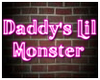 Daddy's Lil Monster Neon