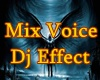 f3~Mix Voice Dj Effect