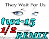 They wait for US-REMIX
